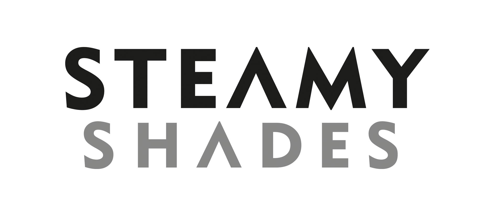 STEAMY SHADES